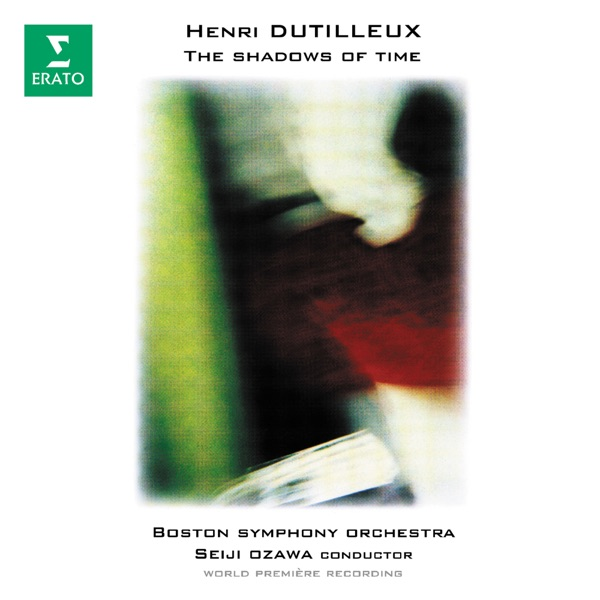 Dutilleux: The Shadows of Time - EP