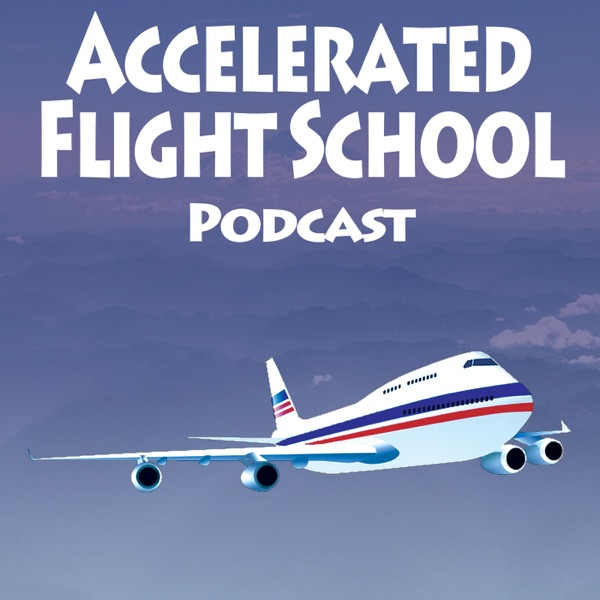 Accelerated Flight School Podcast