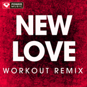 New Love (Extended Workout Remix)-Power Music Workout