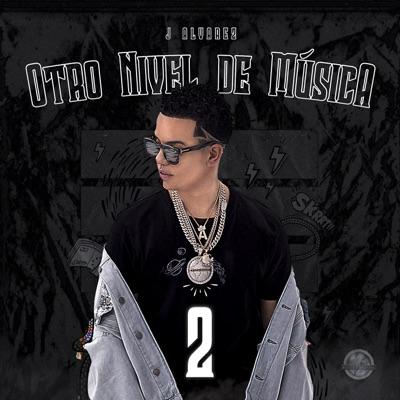Otro Nivel de Música 2 - J Alvarez