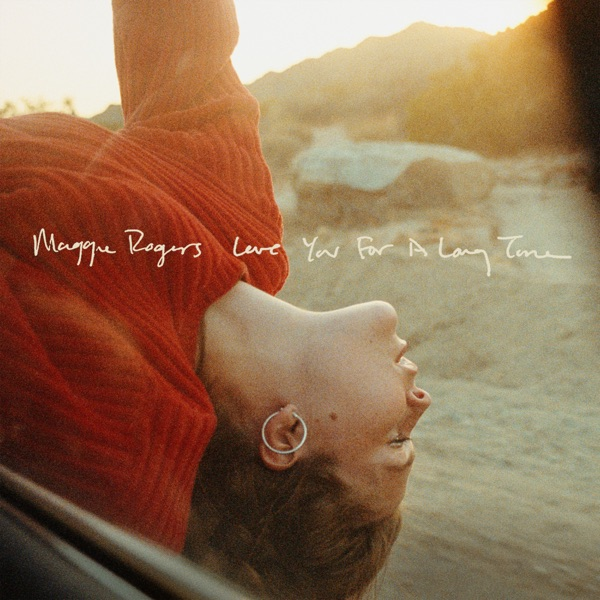 Love You For A Long Time - Maggie Rogers