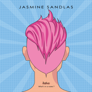 Jasmine Sandlas - What's in a Name?