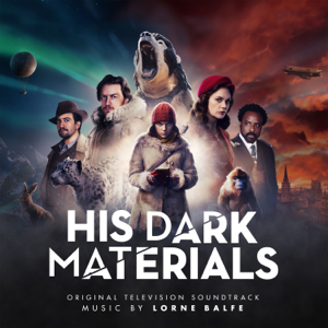 Lorne Balfe - His Dark Materials (Original Television Soundtrack)