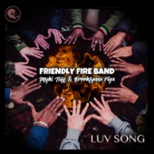 Friendly Fire Band & Myki Tuff - Luv Song (feat. Brooklynne Fiya) feat. Brooklynne Fiya