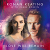 Ronan Keating & Clare Bowen - Love Will Remain artwork