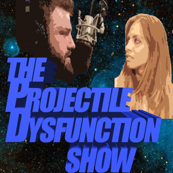 Projectile Dysfunction Podcast