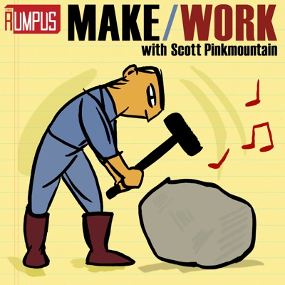 Make/Work: A Rumpus Podcast