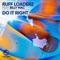 Ruff Loaderz Ft. Billy Mac - Do It Right (Extended Mix) feat. Billy Mac