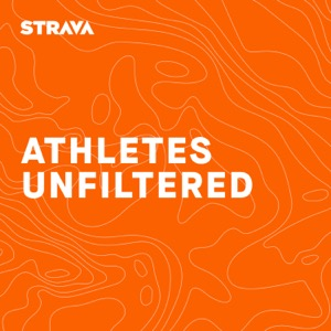 Athletes Unfiltered – Strava Podcast