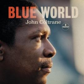 John Coltrane - Blue World (2019) LEAK ALBUM