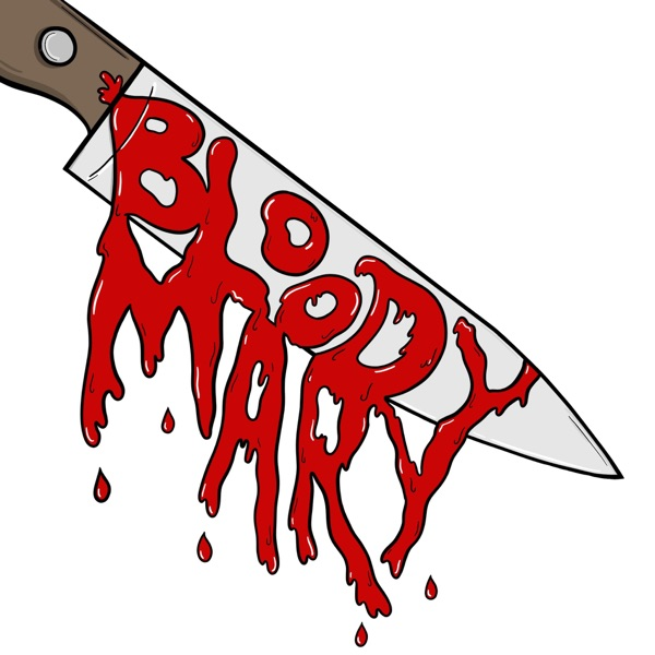 Bloody Mary Podcast
