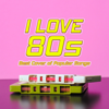 I Love 80s: Best Cover of Popular Songs - Various Artists