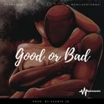 Terry Osei & Manlikestunna - Good or Bad