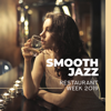 Soothing Jazz Academy, Smooth Jazz Music Academy & Smooth Jazz Music Set - Smooth Jazz: Restaurant Week 2019, Gentle & Romantic Jazz Background, Sensual Piano, Warm Atmosphere, Lovers Night  artwork