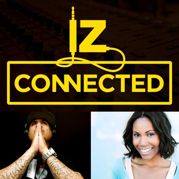 Connected with DJ IZ - Video – Podcast – Podtail
