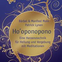 Barbel Mohr, Manfred Mohr & Patrik Lynen - Ho'oponopono: Eine Herzenstechnik für Heilung und Vergebung artwork
