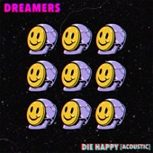 Dreamers - Die Happy