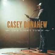 One Light Town - Casey Donahew - Casey Donahew
