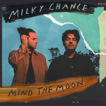 Mind the Moon Milky Chance album songs, reviews, credits
