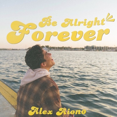 Be Alright Forever - Single - Alex Aiono