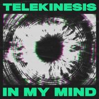 In My Mind - TELEKINESIS