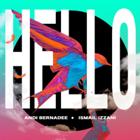 Andi Bernadee & Ismail Izzani - Hello - Single
