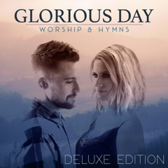 Glorious Day: Worship & Hymns (Deluxe Edition)