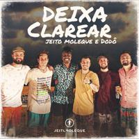 Deixa Clarear (Ao Vivo)-Jeito Moleque & Dodô