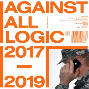 Against All Logic – 2017 – 2019 [iTunes Plus AAC M4A]
