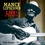 Mance Lipscomb - Baby Don't You Lay It on Me