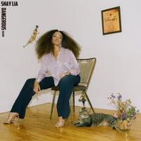Shay Lia - Dangerous (Deluxe)