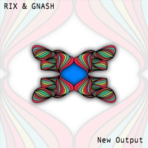 Rix & gnash - New Output