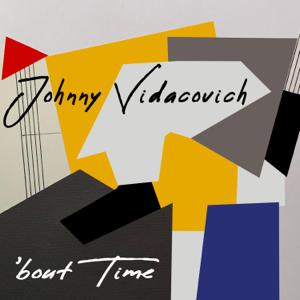 Johnny Vidacovich - 'Bout Time