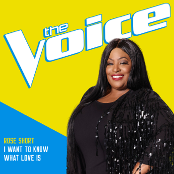 Rose Short I Want To Know What Love Is The Voice Performance Rose Short album songs, reviews, credits