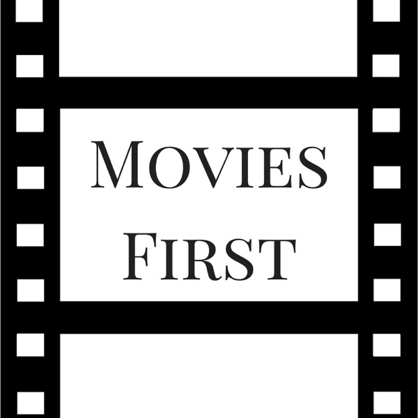 Movies First – Podcast – Podtail
