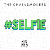 SELFIE The Chainsmokers