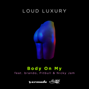 Body on My (feat. brando, Pitbull & Nicky Jam) - Loud Luxury - Loud Luxury