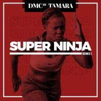 DMC by Tamara - Super Ninja (Series 1)