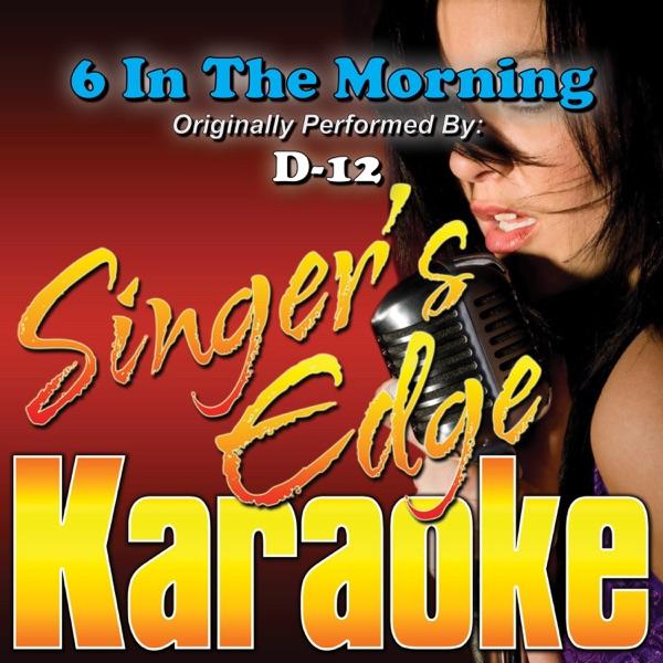 6 In the Morning (Originally Performed By D-12) [Karaoke Version] - Single