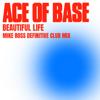 Ace of Base - Beautiful Life (Mike Ross Definitive Club Mix) portada