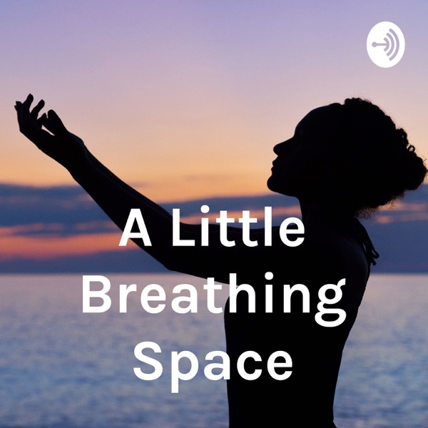 A Little Breathing Space