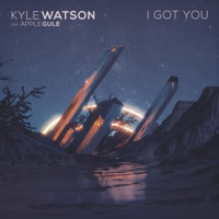 Kyle Watson - I Got You (feat. Apple Gule)
