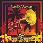 Dayvi & Victor Cárdenas - Baila Conmigo (feat. Kelly Ruiz)
