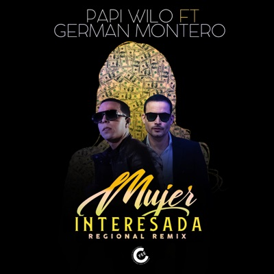 Mujer Interesada (Regional Remix) [feat. Germán Montero] - Single - German Montero