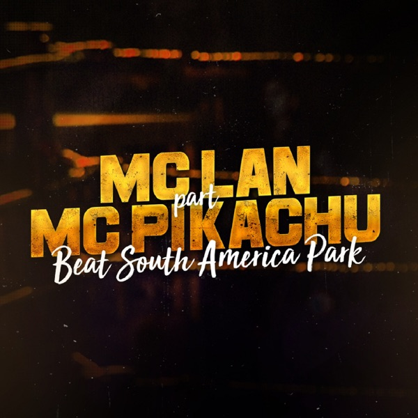 Beat South America Park (feat. MC Pikachu) - Single