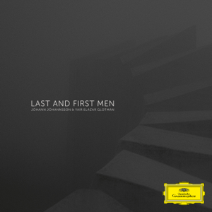 Jóhann Jóhannsson & Yair Elazar Glotman - Last And First Men