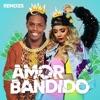 Amor Bandido Remixes Single