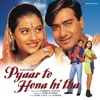Pyaar To Hona Hi Tha (Original Motion Picture Soundtrack)