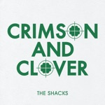 The Shacks - Crimson and Clover