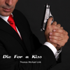 Die for a Kiss - Thomas Michael Link